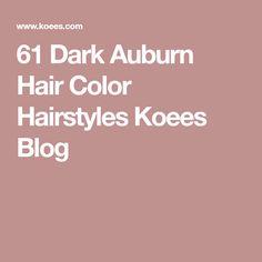 61 Dark Auburn Hair Color Hairstyles Koees Blog