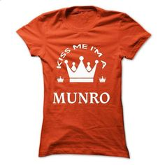 TO2303 KISS ME I AM MUNRO QUEEN DAY - #tshirt bemalen #cashmere sweater. GET YOURS => https://www.sunfrog.com/Names/TO2303-KISS-ME-I-AM-MUNRO-QUEEN-DAY-Ladies.html?68278