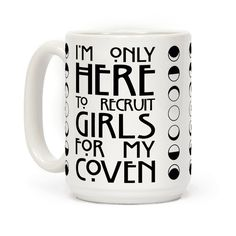 "Socially awkward witches unite! This coven coffee mug will bring all the goth girls to your yard featuring a horror font and the phrase ""I'm Only Here to Recruit Girls for my Coven."" Perfect for fans of witches, horror story, wicca, nature, goth, gothic, and pastel goths."