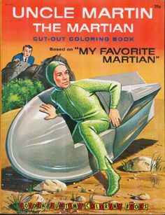 1964 Uncle Martin The MARTIAN coming out of something that is not a Flying Saucer but a pod type craft - shocker, everyone back then knew the Martians would arrive by flying saucers. Vintage My Favorite Martian TV Show Coloring Book. 60s Tv Shows, Old Shows, Ufo, Simple Subject, Space Shows, Alien Abduction, The Lone Ranger, Flying Saucer, Vintage Tv