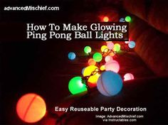 How To Make Glowing Ping Pong Ball Lights - Easy Reuseable Party Decoration