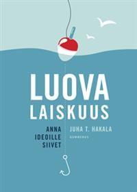 Kirja: Luova laiskuus : anna ideoille siivet / Juha T. Hakala. Saatavuus Arscassa: https://arsca.linneanet.fi/vwebv/holdingsInfo?sk=fi_FI&bibId=453903