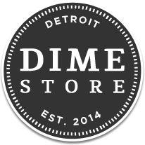 Dime Store Detroit | 719 Griswold Street