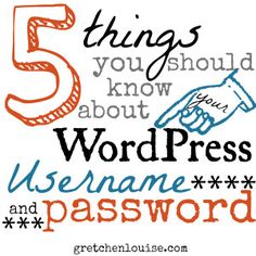 5 Things You Should Know About Your WordPress Username & Password #31Days #blogboost