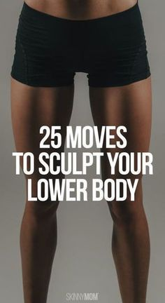 25 Moves to sculpt your lower body. Get 25 booty-popping, leg toning, glute-shaping exercises guaranteed to give you a shapely lower body. Popculture.com #legworkout #buttworkout #workout #fitness #womenshealth #womensfitness #healthyliving #workout #athomeworkout #lowerbodyworkout #skinnyjeans #thighs #thighworkout #thinlegs #womensworkout #exercise #saddlebags #thunderthighs