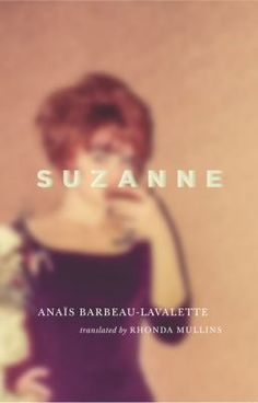 Suzanne by Anaïs Barbeau-Lavalette, translated from the French by Rhonda Mullins (Canada, Coach House) Refugee Stories, Quiet Revolution, Coach House, Civil Rights Movement, It's Meant To Be, Used Books, True Stories, Novels, Reading