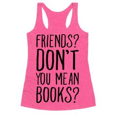 friends don't you mean books tank