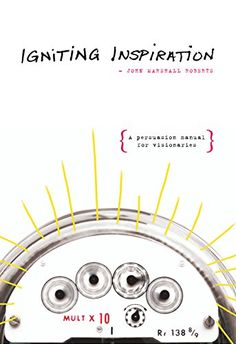 Igniting Inspiration: A Persuasion Manual for Visionaries by John Marshall Roberts. In this provocative book, applied scientist and leadership expert John Marshall Roberts exposes the hidden dynamics of inspiration. In so doing, he unveils a bold new paradigm for creating transformational communications. A seamless blend of systems theory, developmental psychology, and common sense, this new framework allows socially conscious people—marketers, business leaders, and activists—to design…