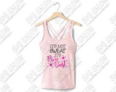 It's Not Sweat It's Pixie Dust Custom DIY Iron On Vinyl Women's Workout Shirt…