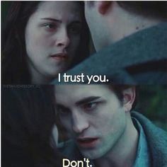 Image result for twilight i trust you, don't