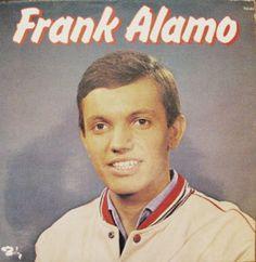 Frank Alamo. J'étais allée le voir en spectacle quand j'avais 15 ans