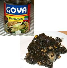 Huitlacoche is corn smut, this is a blue/black fungus that grows on ears of corn.
