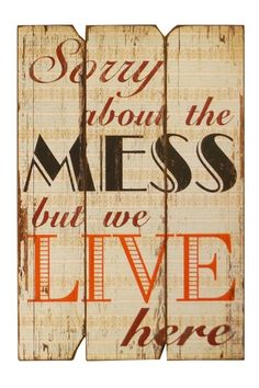Sorry About the Mess Wood Sign by VIP International on @HauteLook
