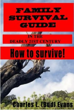 Family Survival Guide: How to Survive by Bud Evans, http://www.amazon.com/dp/B00BUZBUVW/ref=cm_sw_r_pi_dp_EKb8sb0T4VGVD