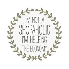 shopaholic quote poster life love inspiration