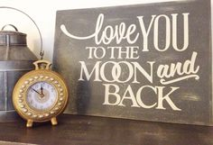 Love You To The Moon And Back Sign, Wall Decor Sign, Shabby Wall Art. $27.99, via Etsy.