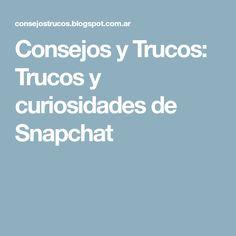 Consejos y Trucos: Trucos y curiosidades de Snapchat