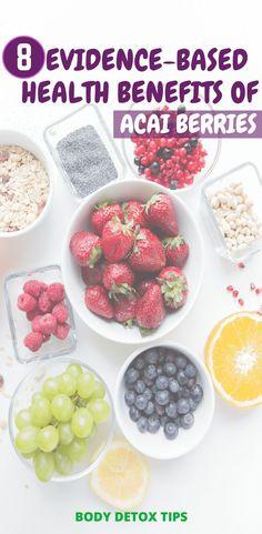 8 Evidence-Based Health Benefits of Acai Berries - Body Detox Tips 4U
