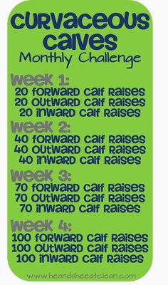 Calves are kind of like a fine wine - they take time to age and mature. You  don't grow your calves overnight - it takes constant attention to the often  neglected muscles to get that toned, beautiful look you dream of. Think  high heels (or high tops for men)!  This month's challenge is simple - here it is!  The Curvaceous Calves 1-Month Challenge  Don't stop there!  Are you on Instagram?  If so, we are having a monthly  challenge there too! Head on over to follow us @heandsheeatclean