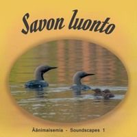 Savon luonto Äänimaisemia 1 - Nature of Savo 1 by Kultasointu on SoundCloud