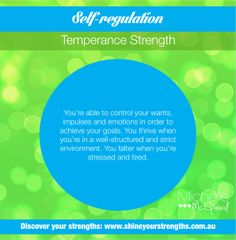 Do you have the strength of self-regulation? Build this strength by:  •	Listing your goals and working on a daily routine to reach them. •	Eliminating distractions and objects of temptation. •	Starting a regular exercise routine. Want to discover more ways to put your strengths to work? Visit www.shineyourstrengths.com.au Self Regulation, Positive Psychology, Teamwork, A Team, Are You Happy, Leadership, Encouragement, Finding Yourself, Strength