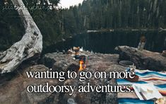 """Wanting to go on more outdoorsy adventures. <a class=""""pintag"""" href=""""/explore/justgirlythings/"""" title=""""#justgirlythings explore Pinterest"""">#justgirlythings</a>"""