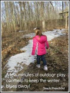 """A few minutes of outdoor play can help to keep the winter blues away!"""