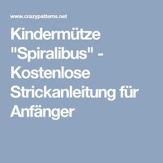 """Kindermütze """"Spiralibus"""" - Kostenlose Strickanleitung für Anfänger"""