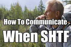 How To Communicate When SHTF. going to need a way to communicate with others. This article will help you know how.