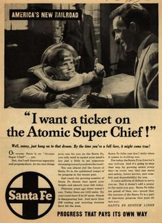 """Santa Fe System Lines – """"I want a ticket on the Atomic Super Chief!"""" (1953)"""