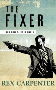 """99cents-Suspense-""""The Fixer (Episode 1)""""  by Rex Carpenter The Fixer (Episode 1) by Rex Carpenter 99centson Kindle Now!  JC Bannister calls himself a solutionist. His clients call him a fixer. His enemies, a hitman for hire. For the right price, he'll fix your problem. A call comes in. A meeting in a bar. A contract is agreed upon. But when the contract is for killing a US Senator, Bannister's problems are just beginning. Worst of all, JC thinks he's being set up."""