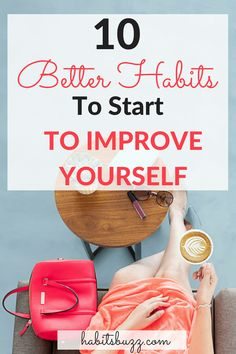 Learn 10 better habits to have in life to improve your personal development journey Motivate Yourself, How To Better Yourself, Improve Yourself, Good Habits, Healthy Habits, Self Development, Personal Development, Leadership Development, Morning Habits