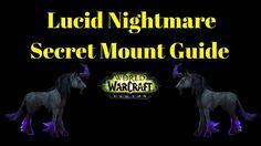 Warcraft Mounts - Lucid Nightmare Mount 100% Complete Guide Legion Secret Rare Mount #worldofwarcraft #blizzard #Hearthstone #wow #Warcraft #BlizzardCS #gaming