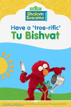 Plant a tree with Elmo in celebration of Tu Bishvat!