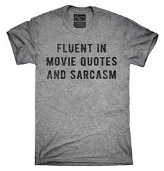 Fluent In Movie Quotes And Sarcasm Shirt, Hoodies, Tanktops