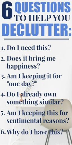 Getting rid of the things you've collected during your life can be an emotional and physically draining process. Make the process easier by asking yourself these 6 Simple Questions to Help You Declutter. How to declutter, questions to ask to declutter, clear the clutter, simplify my home, minimalist living