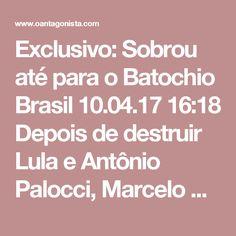 """Exclusivo: Sobrou até para o Batochio  Brasil 10.04.17 16:18 Depois de destruir Lula e Antônio Palocci, Marcelo Odebrecht avançou sobre o advogado de ambos, José Roberto Batochio, que questionou a veracidade do depoimento do delator. """"O senhor está se enrolando. Eu não queria falar isso, mas o senhor não para... então vou falar"""", disse Marcelo, narrando mais um pagamento a Palocci."""