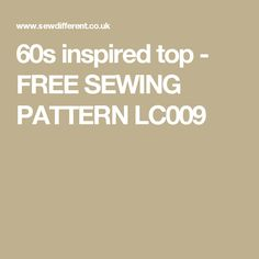 60s inspired top - FREE SEWING PATTERN LC009