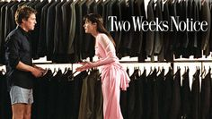 "Check out ""Two Weeks Notice"" on Netflix"