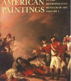 American Paintings In The Metropolitan Museum Of Art Vol. 1 PDF