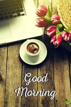 Good morning quote for friends. On photo with coffee, flowers and a mac book. Good Morning Nature Quotes, Morning Quotes For Friends, Good Morning Images Hd, Good Morning Inspirational Quotes, Morning Greetings Quotes, Good Morning Picture, Good Morning Good Night, Morning Pictures, Morning Messages