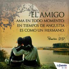 Un buen amigo ama y en tiempo de angustia es cuando mas se nota su amistad. FELIZ DIA DE LA AMISTAD.