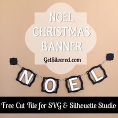 Christmas Banner that spells out Noel. With Free Cutting File for SVG Format and Silhouette Studio Diy Christmas Decorations For Home, Christmas Banners, Christmas Diy, Silhouette Curio, Bee Crafts, Project Board, Silhouette Projects, About Me Blog, Cricut
