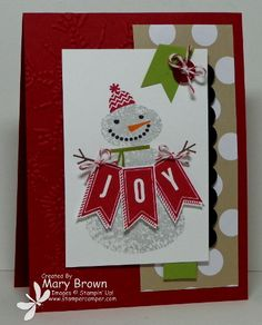 "Cute Snow Day ""Joy"" Christmas Card...Mary Brown: www.stampercamper.com.  Details about this fabulous Snowman card are on her blog."