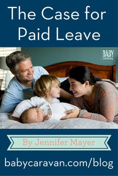 The Case for Paid Family Leave, a Baby Caravan Blog