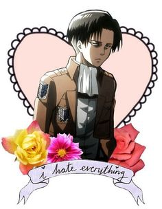 Rivaille (Levi) Hey guess what, me too! *le that tone that's all sarcastically enthusiastic and you still mean what you say*