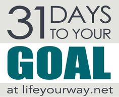 31 Days to Your Goal at lifeyourway.net.  A really do-able step by step guide to reach a specific goal (in 31 days) that you've been dreaming of.