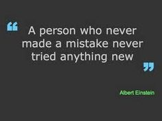 """A person who never made a mistake never tried anything new"" - Albert Einstein. Repin if you #learn from your mistakes! Try #somethingnew"