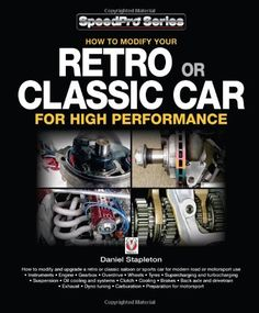 From 11.63 How To Modify Your Retro Or Classic Car For High Performance (speedpro Series)
