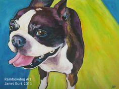 Boston Terrier acrylic on canvas painting by Janet Burt of Rainbowdog Art